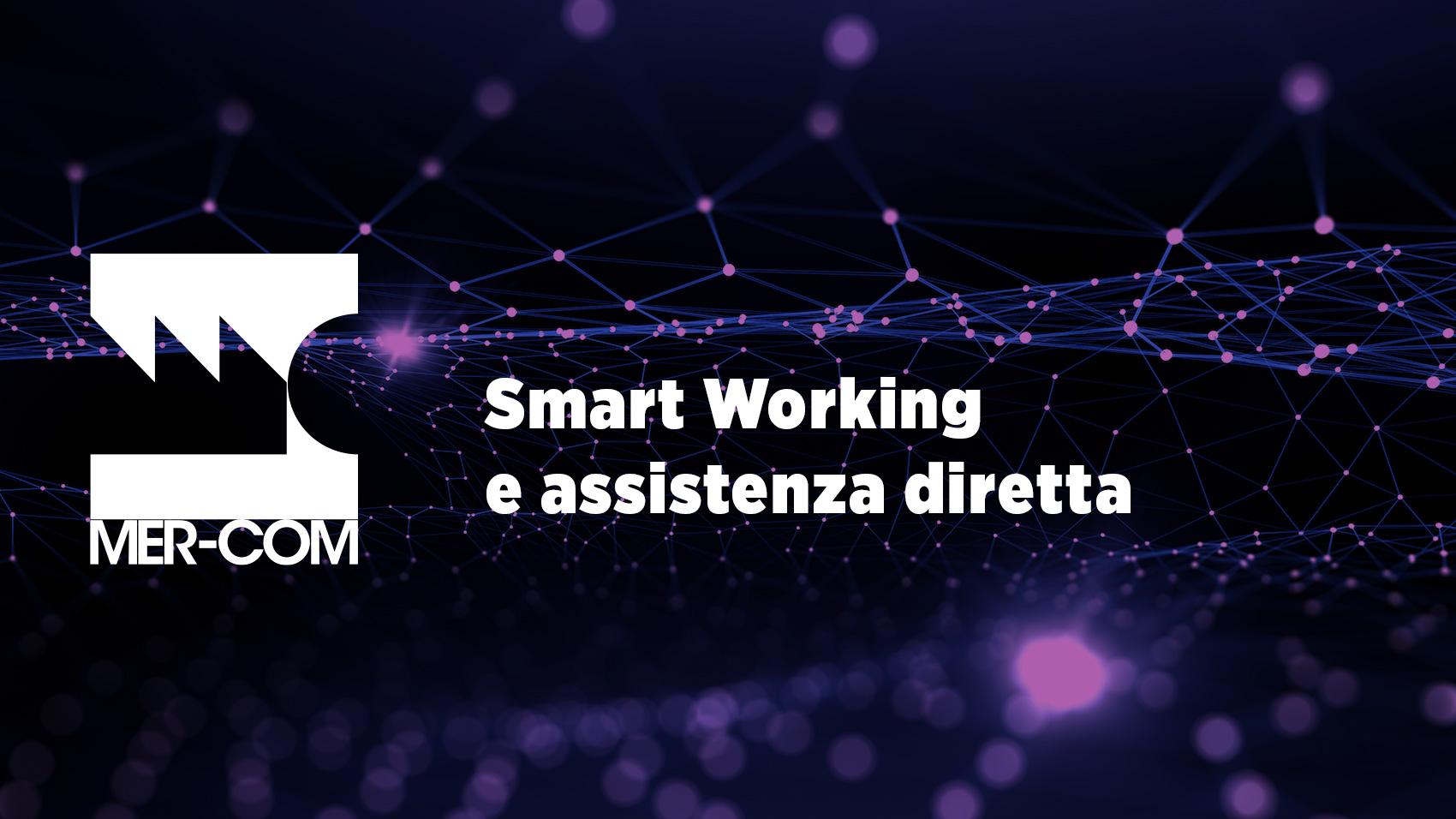 Mer-Com e CoViD-19 Smart Working e assistenza diretta