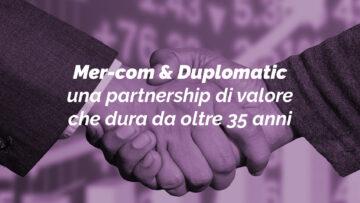Mer-Com & Duplomatic: una partnership che dura da oltre 35 anni